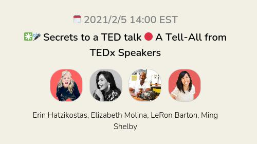 ✳️🎤 Secrets to a TED talk 🔴 A Tell-All from TEDx Speakers