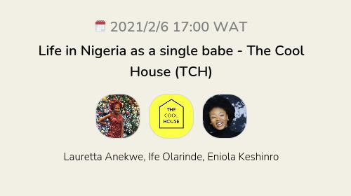 Life in Nigeria as a single babe - The Cool House (TCH)