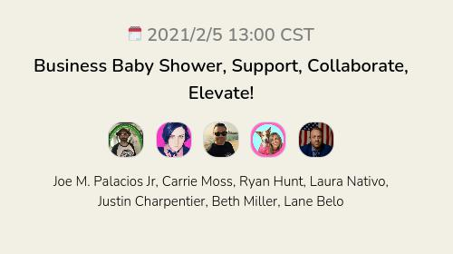 Business Baby Shower, Support, Collaborate, Elevate!