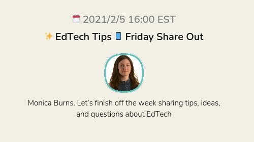 ✨ EdTech Tips 📱 Friday Share Out