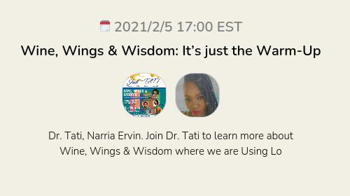 Wine, Wings & Wisdom: It's just the Warm-Up