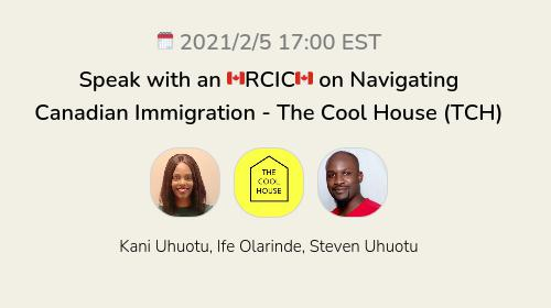 Speak with an 🇨🇦RCIC🇨🇦 on Navigating Canadian Immigration  - The Cool House (TCH)