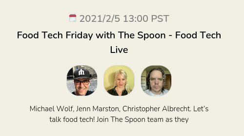 Food Tech Friday with The Spoon - Food Tech Live