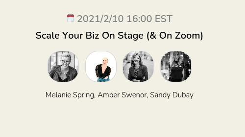 Scale Your Biz On Stage (& On Zoom)