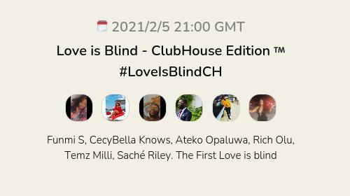 Love is Blind - ClubHouse Edition ™️ #LoveIsBlindCH