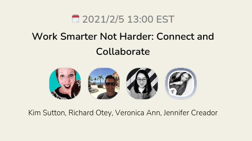 Work Smarter Not Harder: Connect and Collaborate