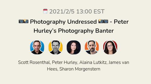 📷📸 Photography Undressed 📸📷 - Peter Hurley's Photography Banter