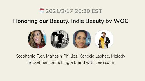 Honoring our Beauty. Indie Beauty by WOC