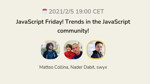 JavaScript Friday! Trends in the JavaScript community!