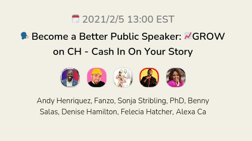 🗣 Become a Better Public Speaker: 📈GROW on CH  - Cash In On Your Story