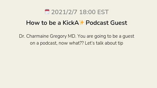 How to be a KickA✨ Podcast Guest