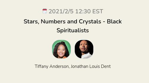 Stars, Numbers and Crystals - Black Spiritualists