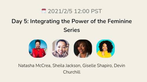 Day 5: Integrating the Power of the Feminine Series