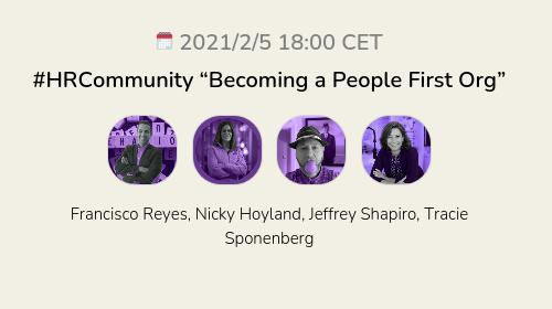"""#HRCommunity """"Becoming a People First Org"""""""