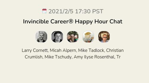 Invincible Career® Happy Hour Chat