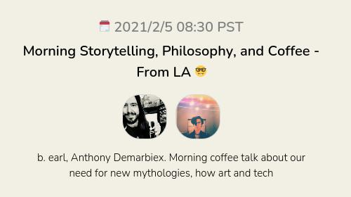 Morning Storytelling, Philosophy, and Coffee - From LA 🤓