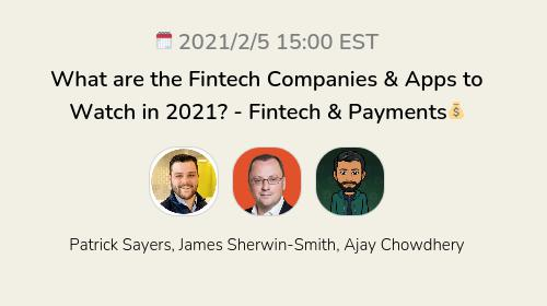 What are the Fintech Companies & Apps to Watch in 2021? - Fintech & Payments💰