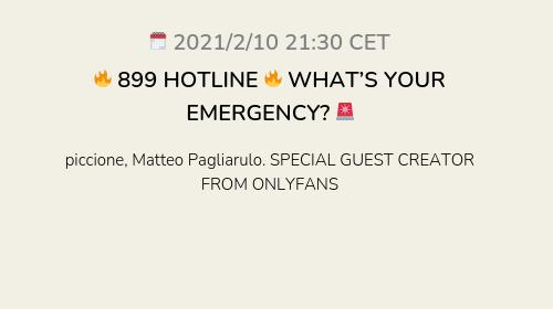 🔥 899 HOTLINE 🔥 WHAT'S YOUR EMERGENCY? 🚨