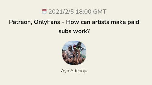 Patreon, OnlyFans - How can artists make paid subs work?