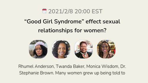 """""""Good Girl Syndrome"""" effect sexual relationships for women?"""