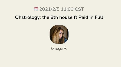 Ohstrology: the 8th house ft Paid in Full