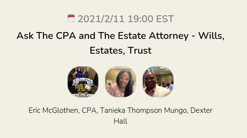 Ask The CPA and The Estate Attorney - Wills, Estates, Trust