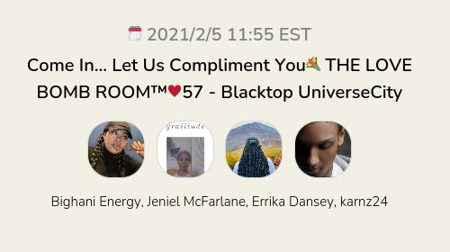 Come In... Let Us Compliment You💐 THE LOVE BOMB ROOM™♥️57 - Blacktop UniverseCity