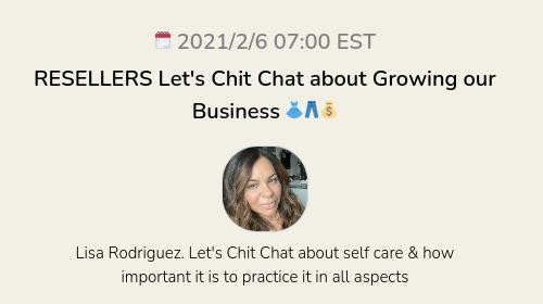 RESELLERS Let's Chit Chat about Growing our Business 👗👖💰