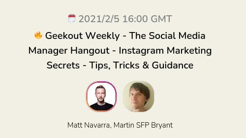 🔥 Geekout Weekly - The Social Media Manager Hangout - Instagram Marketing Secrets - Tips, Tricks & Guidance