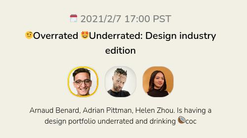 🤨Overrated 🤩Underrated: Design industry edition
