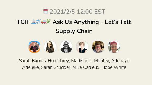 TGIF 🚢✈️🚚🌿 Ask Us Anything - Let's Talk Supply Chain