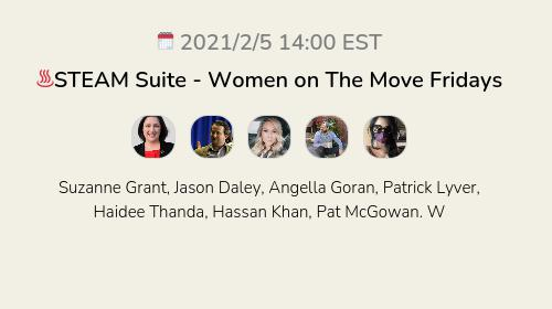 ♨️STEAM Suite - Women on The Move Fridays