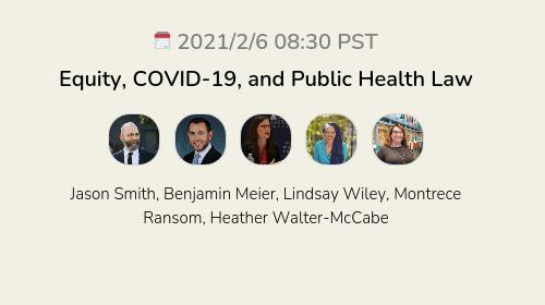 Equity, COVID-19, and Public Health Law