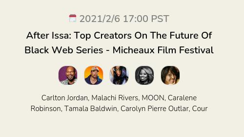 After Issa: Top Creators On The Future Of Black Web Series - Micheaux Film Festival