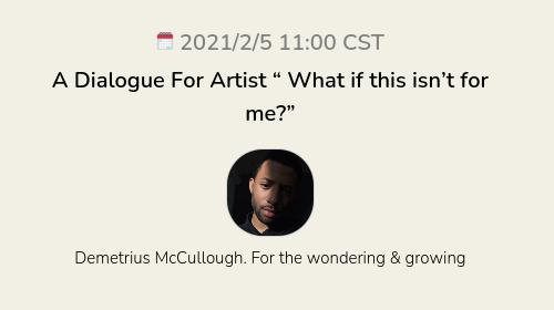"""A Dialogue For Artist """" What if this isn't for me?"""""""