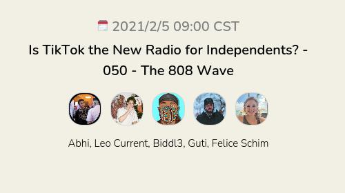Is TikTok the New Radio for Independents? - 050 - The 808 Wave