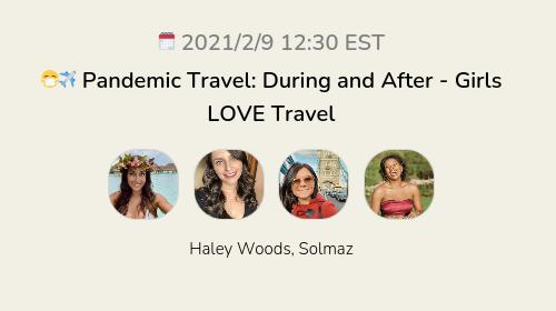 😷✈️ Pandemic Travel: During and After  - Girls LOVE Travel