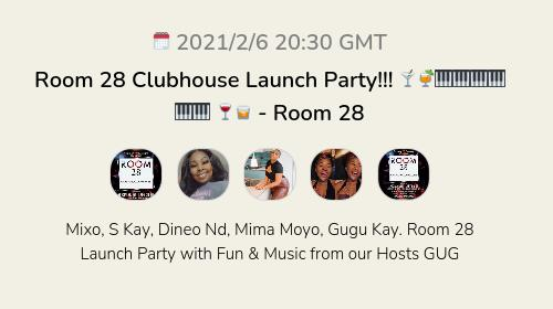 Room 28 Clubhouse Launch Party!!! 🍸🍹🎹🎹🎹🎹🎹🎹 🍷🥃 - Room 28