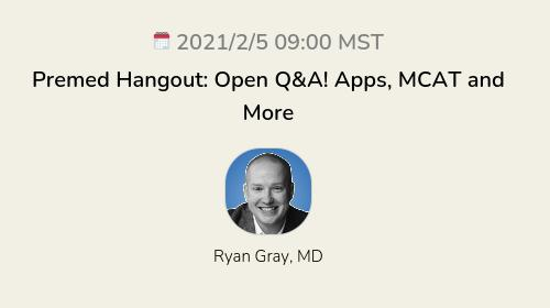 Premed Hangout: Open Q&A! Apps, MCAT and More