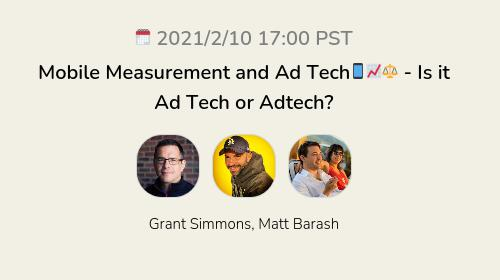 Mobile Measurement and Ad Tech📱📈⚖️ - Is it Ad Tech or Adtech?