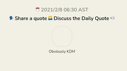 🗣 Share a quote 🌅 Discuss the Daily Quote 🔊