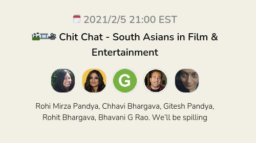 🎬🎞🎥 Chit Chat - South Asians in Film & Entertainment