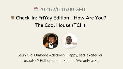 👋🏾 Check-In: FriYay Edition - How Are You? - The Cool House (TCH)