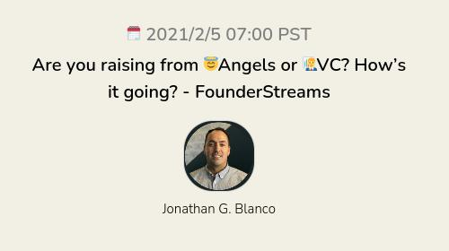 Are you raising from 😇Angels or 👨💼VC? How's it going? - FounderStreams