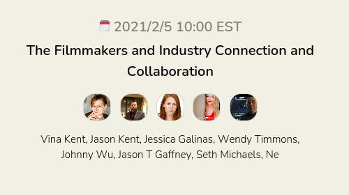 The Filmmakers and Industry Connection and Collaboration