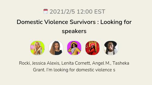 Domestic Violence Survivors : Looking for speakers