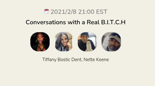 Conversations with a Real B.I.T.C.H
