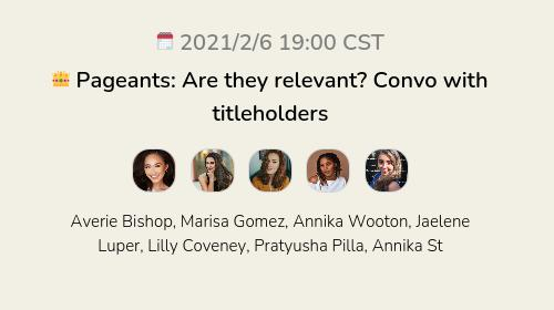 👑 Pageants: Are they relevant? Convo with titleholders