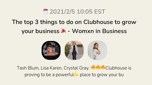 The top 3 things to do on Clubhouse to grow your business 🎉 - Womxn in Business
