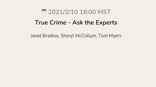 True Crime - Ask the Experts
